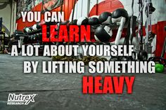 you can learn a lot about yourself by lifting something heavy. fitness gym motivation