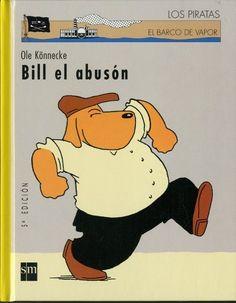 """Ole Könnecke. """"Bill el abusón"""". Editorial SM. A Bill """"el abusón"""" lo que más le gustaba era enfadar a los niños. Pero en su interior era bueno, aunque fuera difícil descubrirlo. Bullying, Winnie The Pooh, Disney Characters, Fictional Characters, Editorial, Interior, Children's Literature, Pirates, Short Stories"""