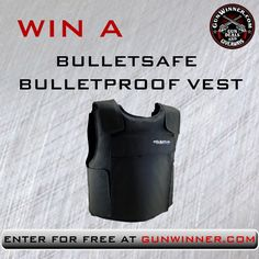 Enter to win a Bulletproof Vest from GunWinner  USE MY LINK PLEASE!  https://wn.nr/BmHhF