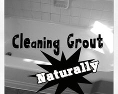 Grout & tub: Grout: Wet the bathtub down, use hand to wipe baking soda into the grout and then I let it sit a few minutes. After that, wet old toothbrush in peroxide and use it to scrub the grout area. Tub: 1 part white vinegar and 1