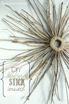 Have extra sticks laying around? Make this DIY Starburst Stick Wreath from The Wood Grain Cottage
