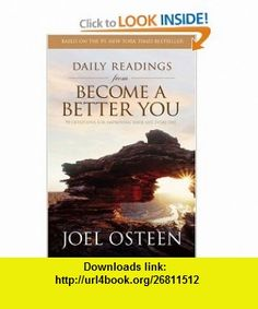 Daily Readings from Become a Better You 90 Devotions for Improving Your Life Every Day Joel Osteen , ISBN-10: 1416573070  ,  , ASIN: B002RAR40U , tutorials , pdf , ebook , torrent , downloads , rapidshare , filesonic , hotfile , megaupload , fileserve