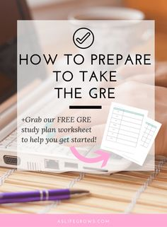 Do you have to take the GRE? Wondering how on earth you are supposed to study? If so, here's how you can prepare for the GRE!