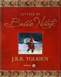 Le lettere di Babbo Natale - John R. R. Tolkien, B. Tolkien, M. Respinti - bompiani - 16 euri