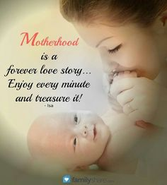 Enjoy every moment of being a mother. Serious Quotes, Forever Love, Romantic Quotes, Mothers Love, Family Quotes, Love Story, Favorite Quotes, Love Her, Daddy