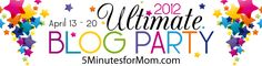 The Ultimate Blog Party 2012 is Coming April 13 – 20 at http://www.5minutesformom.com