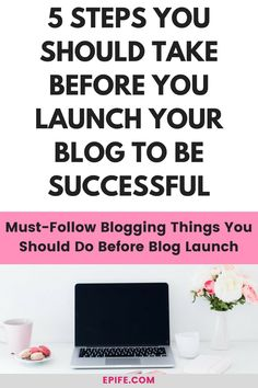 Excited to start a new blog? Make sure, you take these five important steps before your blog launch as these steps matter! Click to read on 5 thins you should do before you start a blog #blogging #bloggingtips #blog #blogger