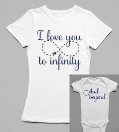 I Love You To Infinity, And Beyond Parent T-Shirts