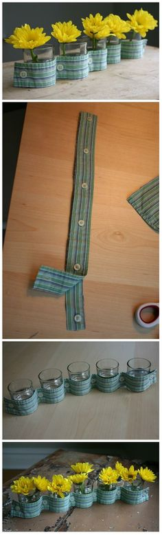 Clever, cute little vases in a row using the placket of a button-down shirt.  No sewing, no nothin, just cut it out and button it up around your little glass.