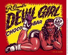 "Robert Crumb ~ Devil Girl Choco Bar: ""It's bad for you!"""
