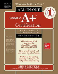 CompTIA A+ Certification All-in-One Exam Guide (Exams 220-1001 & 220-1002), 10th