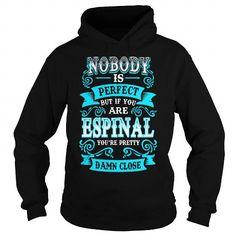 ESPINAL ESPINALYEAR ESPINALBIRTHDAY ESPINALHOODIE ESPINAL NAME ESPINALHOODIES  TSHIRT FOR YOU