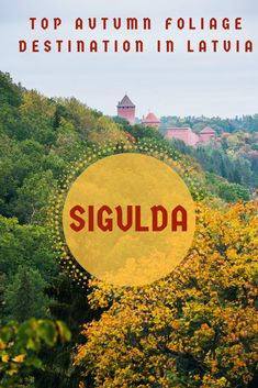 Sigulda is the top destination in Latvia to see autumn foliage, fall colors and hike