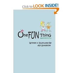 One Fun Thing by Alii Goedecke What was your One Fun Thing today? Available @ Amazon.com