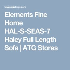 Elements Fine Home HAL-S-SEAS-7 Haley Full Length Sofa | ATG Stores