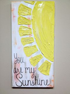 DIY you are my sunshine canvas Cute Crafts, Crafts To Do, Crafts For Kids, Arts And Crafts, Diy Crafts, Craft Projects, Projects To Try, Little Presents, Crafty Craft