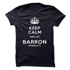 Keep Calm And Let BARRON Handle It T Shirts, Hoodies. Check price ==► https://www.sunfrog.com/LifeStyle/Keep-Calm-And-Let-BARRON-Handle-It-sjnwl.html?41382 $19