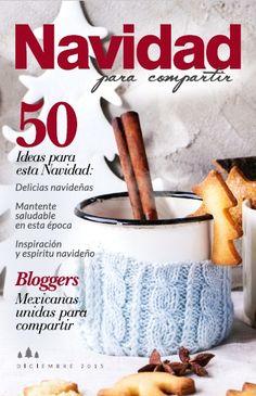 Navidad para compartir (revista navideña gratis con 50 ideas de recetas, tips de decoración y artículos de salud) www.pizcadesabor.com