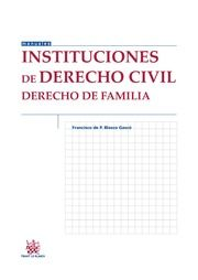 Blasco Gascó, Francisco de P. Instituciones de derecho civil : derecho de familia Tirant lo Blanch, 2013