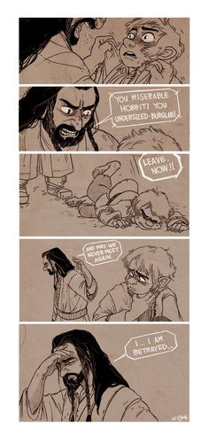 Thorin seriously has mental issues. Most likely he went mad from looking at himself in the mirror... to much majesty can cause brain damage, you know.<< this made me so sad