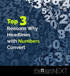 ParadigmNEXT: Top 3 Reasons Why Headlines with Numbers Convert