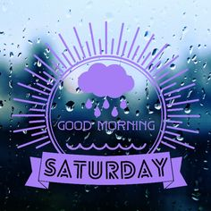 Good Morning Saturday, Hello Saturday, Good Morning Good Night, Good Night I Love You, My Love, Saturday Images, Weekday Quotes, Blessings, Blessed