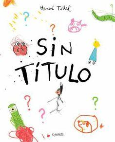 """""""Sin Título"""", Hervé Tullet, editorial Kokinos"""