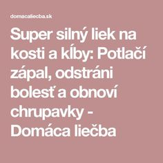 Super silný liek na kosti a kĺby: Potlačí zápal, odstráni bolesť a obnoví chrupavky - Domáca liečba Nordic Interior, Keto Recipes, Detox, Food And Drink, Health Fitness, Homemade, Healthy, How To Make, Ursula