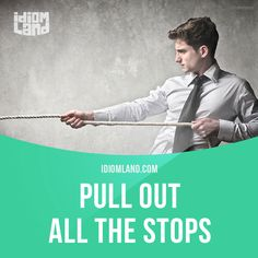 """Pull out all the stops"" means ""to do everything you can to achieve something"". Example: The airline certainly pulled out all the stops to impress us. Get our apps for learning English: learzing.com"