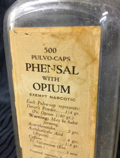 Phensal with Opium Old Medicine Bottles, Old Bottles, Antique Bottles, Vintage Bottles, Vintage Advertisements, Vintage Ads, Tapas, Walmart Pictures, War On Drugs