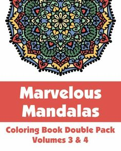 Marvelous Mandalas Coloring Book Double Pack (Volumes 3 & 4) (Art-Filled Fun Coloring Books) by Various,http://www.amazon.com/dp/1492807222/ref=cm_sw_r_pi_dp_GsV3sb1V3G6J507G