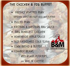 - This is our most popular drop-off menu. The Chicken and Pig Buffet seems to be a favorite for our customers who are looking for a no-fuss, delicious catering menu that makes everyone happy.
