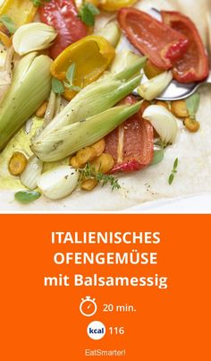 Italienisches Ofengemüse - mit Balsamessig - smarter - Kalorien: 116 Kcal - Zeit: 20 Min. | eatsmarter.de