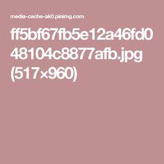 ff5bf67fb5e12a46fd048104c8877afb.jpg (517×960)