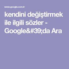 kendini değiştirmek ile ilgili sözler - Google'da Ara