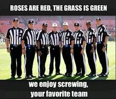 The stupid refs in the steelers game called everything but good calls! And in the gator game the ref blocked for the other team!!!