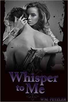Whisper to Me (Borne Vampires Book 1) - Kindle edition by W.M. Petzler. Literature & Fiction Kindle eBooks @ Amazon.com.