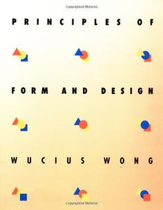 "Design Elements: ""Principles of Form and Design"" by Wucius Wong 1993-09 • publ. Wiley • ISBN: 0471285528 • 352p • 9.4 x 7.5 x 0.8"" • 1.2lbs • old but still practical reference on 2-D design • biggest critique: categorizing definition of design, missing fundamental design process"