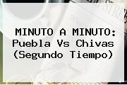http://tecnoautos.com/wp-content/uploads/imagenes/tendencias/thumbs/minuto-a-minuto-puebla-vs-chivas-segundo-tiempo.jpg Chivas. MINUTO A MINUTO: Puebla vs Chivas (Segundo tiempo), Enlaces, Imágenes, Videos y Tweets - http://tecnoautos.com/actualidad/chivas-minuto-a-minuto-puebla-vs-chivas-segundo-tiempo/