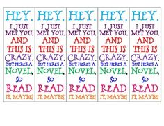 Hey, I just met you, and this is crazy, but here's a novel, so read it maybe! - Free Bookmarks
