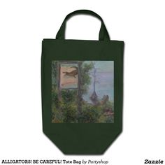 ALLIGATORS! BE CAREFUL! Tote Bag