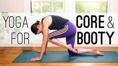 Yoga For Core + Booty is a half hour yoga practice to tone the core and the buttocks. We take a playful and mindful approach to this active practice remember...