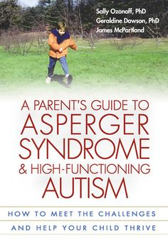 Buy a cheap copy of A Parents Guide to Asperger Syndrome and High-Functioning Autism: How to Meet the Challenges and Help Your Child Thrive by Sally Ozonoff, Geraldine Dawson, James McPartland 1572305312 9781572305311 - A gently used book at a great Autism Help, Aspergers Autism, Adhd And Autism, Autism Parenting, Autism Education, Parenting Tips, Special Education, Autism Teens, Adhd Help