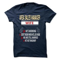 Area Sales Manager Wife Imaginary T-Shirt Hoodie Sweatshirts iia. Check price ==► http://graphictshirts.xyz/?p=42850