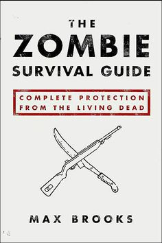 The Zombie Survival Guide by Max Brooks...gives detailed advice on how to survive a zombie apocalypse. So grab your guns, put together your supplies, and get ready for the zombie attack!