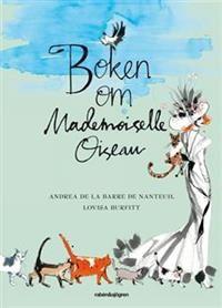 Tittel: Boken om Mademoiselle Oiseau - Forfatter: Andrea de La Barre de Nanteuil - ISBN: 9129690064 - Vår pris: 127,-