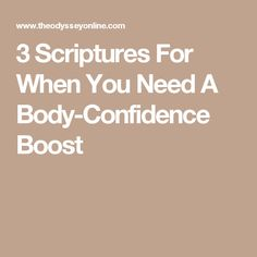 3 Scriptures For When You Need A Body-Confidence Boost