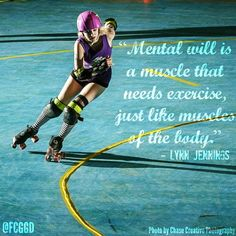 """""""Mental will is a muscle that needs exercise just like the muscles of the body."""" - Lynn Jennings #MotivationalMonday featuring Rhagdoll #7 of the FoCo Girls Gone Derby Punchy Brewsters Photo by Chase Creative Photography #rollerderby"""