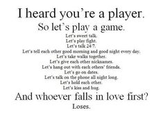 I heard you're a player. So let's play a game.