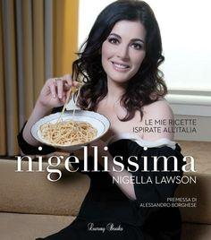 Nigellissima By #Nigella Lawson.- La chef británica más famosa.